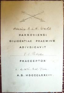 Henrico A.L.H. Wade HARROVIENSI DILIGENTIAE PRAEMIVM ADIVDICAVIT E.E. Bowen PRAECEPTOR a. d. xvi. Kal. Jan. A.S. MDCCCLXXXVIII.