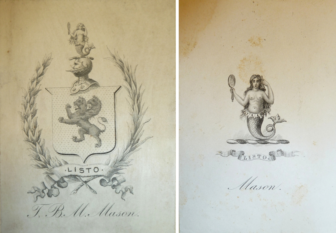Left: Armorial bookplate of T.B.M. Mason: or, a lion rampant with two heads azure; crest: a mermaid proper, holding a mirror in her right hand and a comb in her left; motto: Listo. Right: Armorial bookplate of the Mason family: crest: a mermaid proper, holding a mirror in her right hand and a comb in her left; motto: Listo.